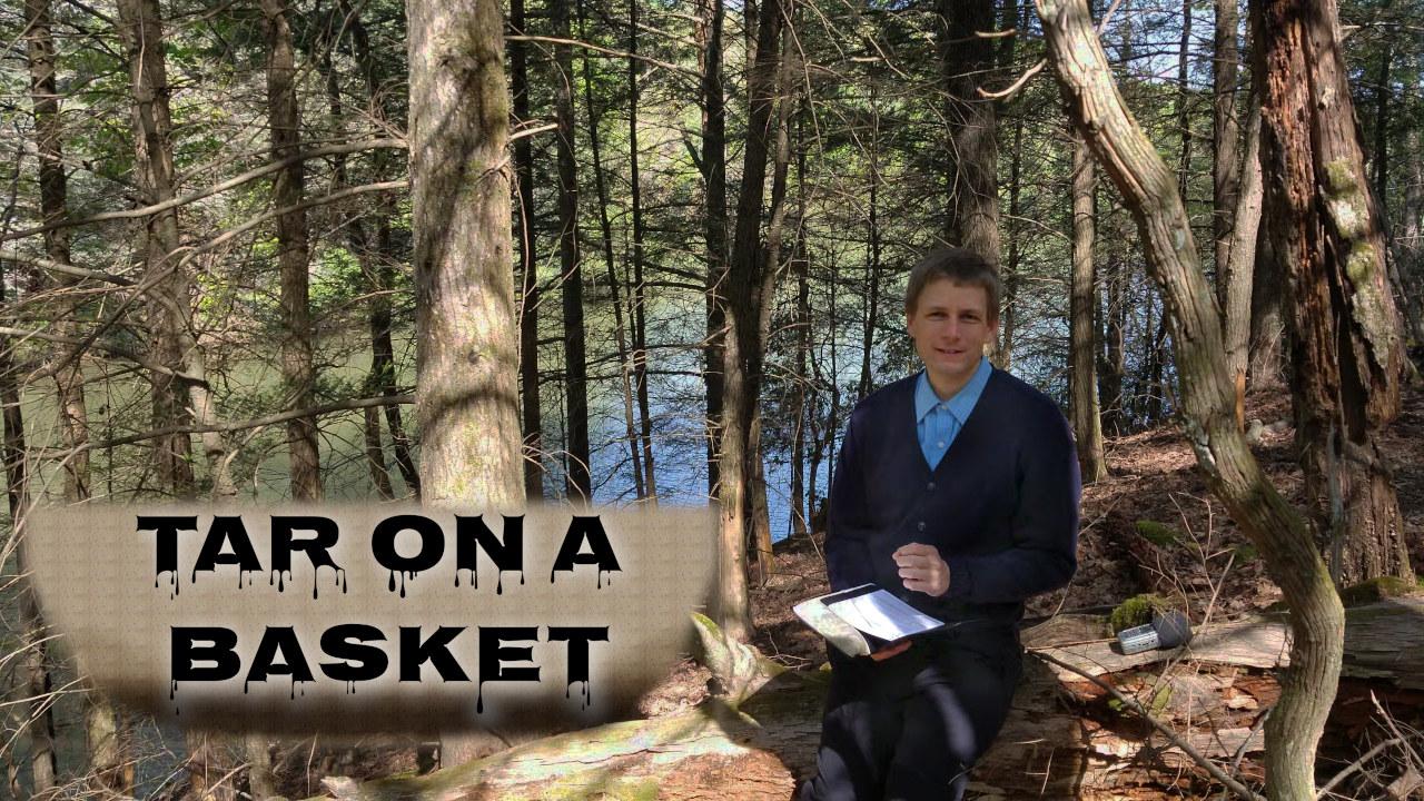 Tar on a Basket