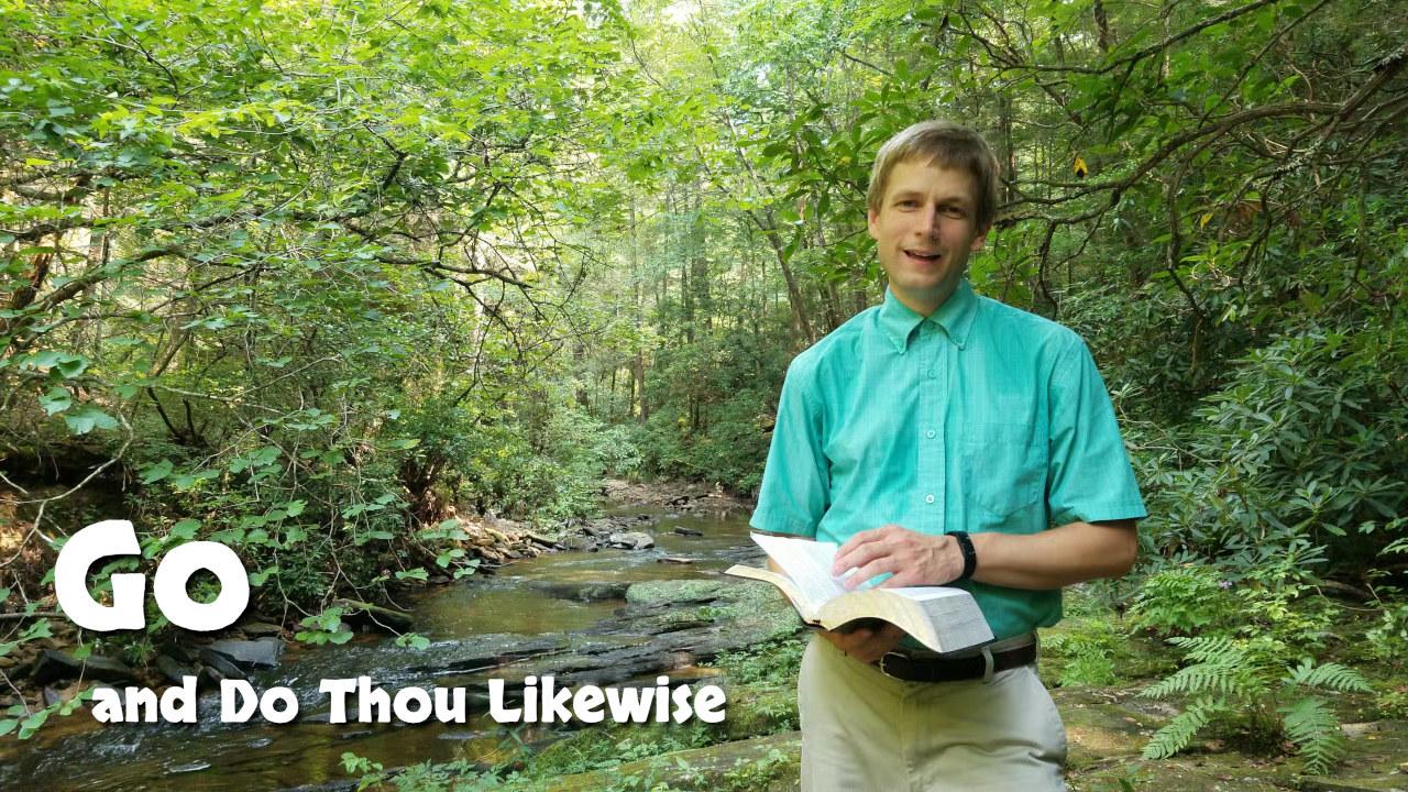 Go and Do Thou Likewise